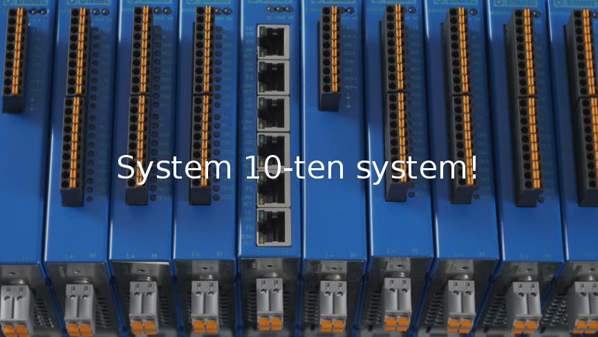 Sytem 10-ten system!